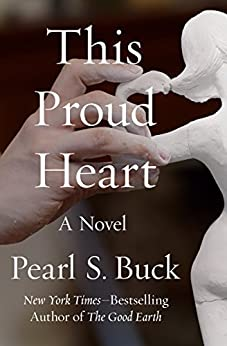 This Proud Heart by Pearl S. Buck