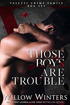 Those Boys Are Trouble by Willow Winters