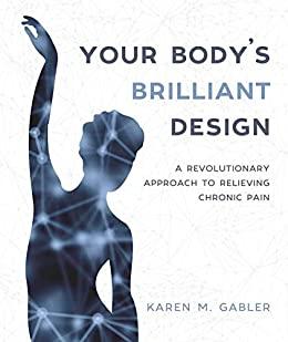 Your Body's Brilliant Design by Karen M. Gabler